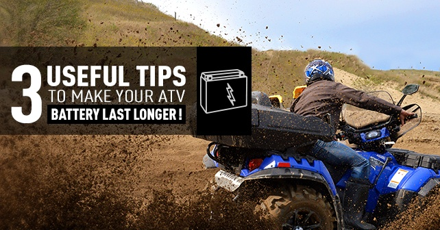 3 usefull tips to make your ATV battery last longer