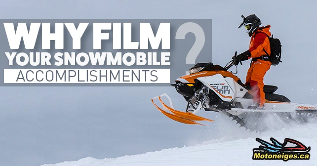 why film your snowmobile accomplishements
