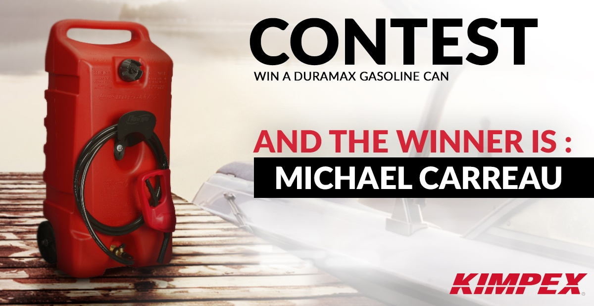 Kimpex contest : win a duramax gasoline can. The contest winner is michael carreau.